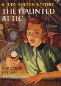 Judy Bolton #2: THE HAUNTED ATTIC, ©1932. Artist: Unknown, ©1950.