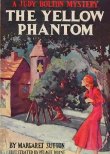 Judy Bolton  #6: THE YELLOW PHANTOM, ©1933. Artist: Pelagie Doane, ©1933.