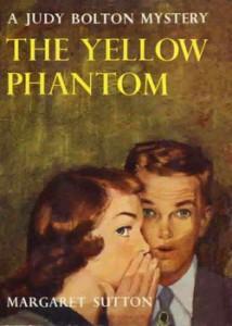 Judy Bolton  #6: THE YELLOW PHANTOM, ©1933. Artist: Unknown, ©1950.